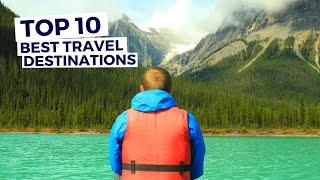 Top 10 Places To Travel In The World | Where To Travel After Coronavirus