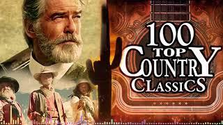 Top 100 Oldies But Goodies Country Songs Of All Time - Legends Country Classic Songs Ever