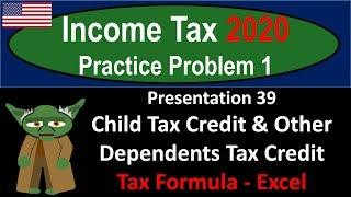 Practice Problem 1 #39 Child Tax Credit & Other Dependents Tax Credit - Excel 712