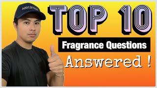 TOP 10 FRAGRANCE QUESTIONS ANSWERED | THE MOST ASKED QUESTIONS FROM FRAGCOMM NEWBIE OR NOT