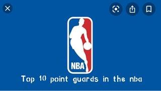 The top 10 point guards in the nba