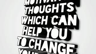 Top 10 Motivation thoughts which can help you to change your Life