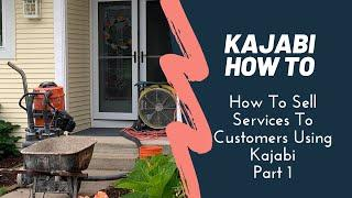 How To Sell Services To Customers Using Kajabi, part 1