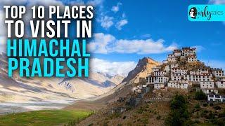 Top 10 Places To Visit In Himachal Pradesh | Curly Tales