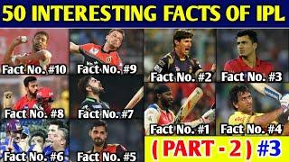 50 INTERESTING FACTS OF IPL (PART - 2) : Top 10 Interesting Facts Of Indian Premier League