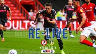 RE-LIVE   Season opener   Bristol City v Leeds United   4 August 2019