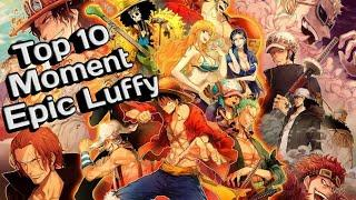 One piece || Top 10 Moment Epic Luffy
