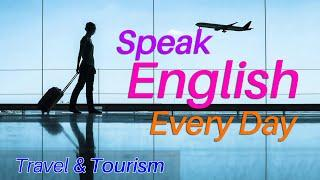 Practice English Speaking Everyday with Subtitles - English Conversation for Traveling & Holiday