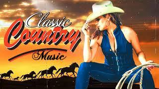 Best Classic Country Songs Of All Time - Top Old Country Music Playlist - Country Music Collection