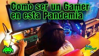 Como ser un Gamer en la Cuarentena