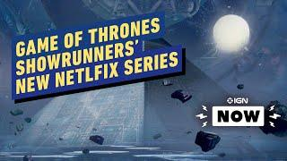 Game of Thrones Showrunners Adapting The Three-Body Problem for Netflix - IGN Now