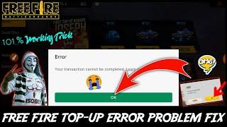 101% Working Trick   Free Fire Top up Error Problem Solution 2021   Transaction cannot be completed