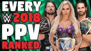Every WWE 2018 PPV Ranked From WORST To BEST