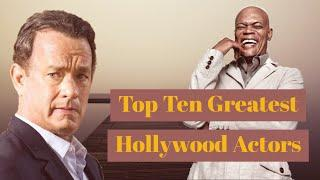 Top 10 Greatest Hollywood Actors of all time