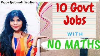 Top 10 government jobs that doesn't require maths to qualify.