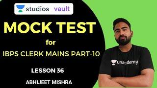 L36: Mock Test for IBPS Clerk Mains Part-10 I Abhijeet Mishra