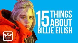 15 Things You Didn't Know About BILLIE EILISH