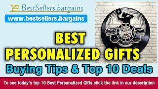Best Personalized Gifts Buying Tips & Top 10 Deals