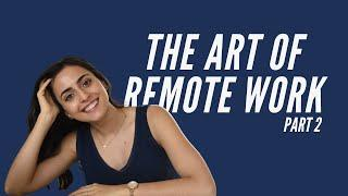 Top 10 Work from Home Productivity Tips [PART 2] | The Art of Remote Work Series