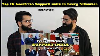 Top 10 Countries Who Support India in Every Situation | PAKISTAN REACTIONS | Shocking Reaction