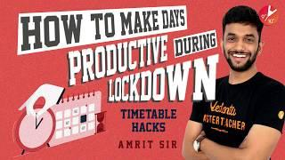 How to be More Productive and Organized During Lockdown | How Toppers Make Toppers Timetable?Vedantu