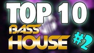 TOP 10 BASS HOUSE DROPS | # 2