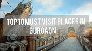 TOP 10 MUST VISIT PLACES IN GURGAON [PART:01]