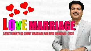 Court Marriage and Love Marriage Latest Update - July 2020