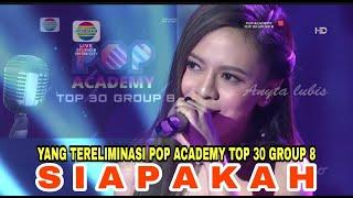 YANG TERELIMINASI POP ACADEMY TOP 30 GROUP 8 MALAM INI || Hasil akhir pop academy top 30 group 8