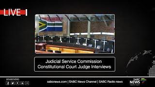 Judicial Service Commission Constitutional Court Judge Interviews