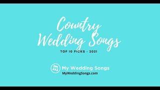 Country Wedding Songs Top 10 Picks 2021
