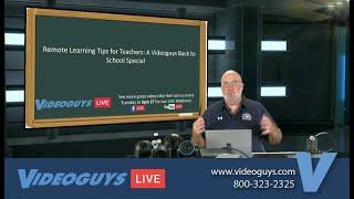 Remote Learning Tips for Teachers: A Videoguys Back to School Special