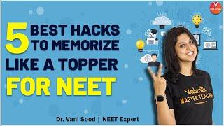 5 Best Hacks to Memorize Like a Topper For NEET By Dr. Vani Sood   Vedantu