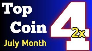 Top 4 Coin | Easily 2x Profit in July Month 2021 | July Month 2x Profitable Coin