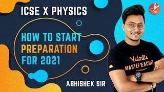 How To Start Study For Physics Class 10 ICSE 2021? How To Start a New Academic Year? Study Tips