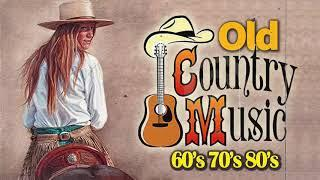 Old Country Music Collection Of All Time - Top 100 Old Country Songs - Country Classic Songs Ever