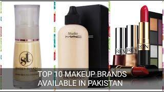 Top 10 Makeup Brands Available in Pakistan|| Makeup || Pakistan || Life of Pakistani