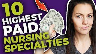HIGHEST PAID NURSES | TOP 10 HIGHEST PAID NURSING SPECIALTIES!