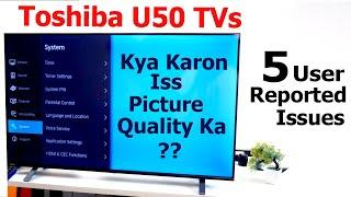 Toshiba U50 4K TVs Top User Reported Issues | #ToshibaTV #ToshibaU50TV #ToshibaU5050