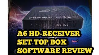 A6 HD-RECEIVER  SET TOP BOX SOFTWARE REVIEW & INFORMATION
