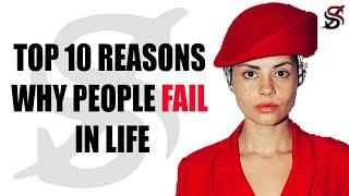 Top 10 Reasons why people fail in life