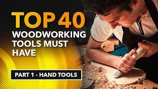 Top 40 Woodworking Tools Must Have [Part 1 - Hand Tools]