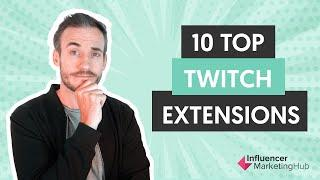 Top 10 Twitch Extensions to Power Every Gamer's Live Streams