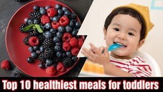 TOP 10 Healthiest Meals for Toddlers/kids  2020 Bachon k liye behtreen meal ideas