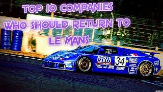 Top 10 Companies Who Should Return To Le Mans