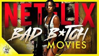 Top 10 Baddest B*tches on NETFLIX Right Now! Good Netflix Movies to Watch Tonight | Flick Connection