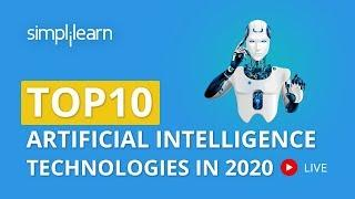 Top 10 Artificial Intelligence Technologies In 2020 | AI Technology 2020 | Simplilearn