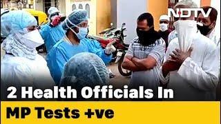 2 Top Health Officials Test Coronavirus Positive In Madhya Pradesh
