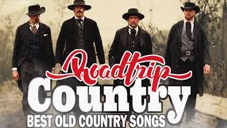 Best Road trip Old Country Songs Of All Time