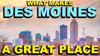 DES MOINES, IOWA  Top 10 - What makes this a GREAT place!